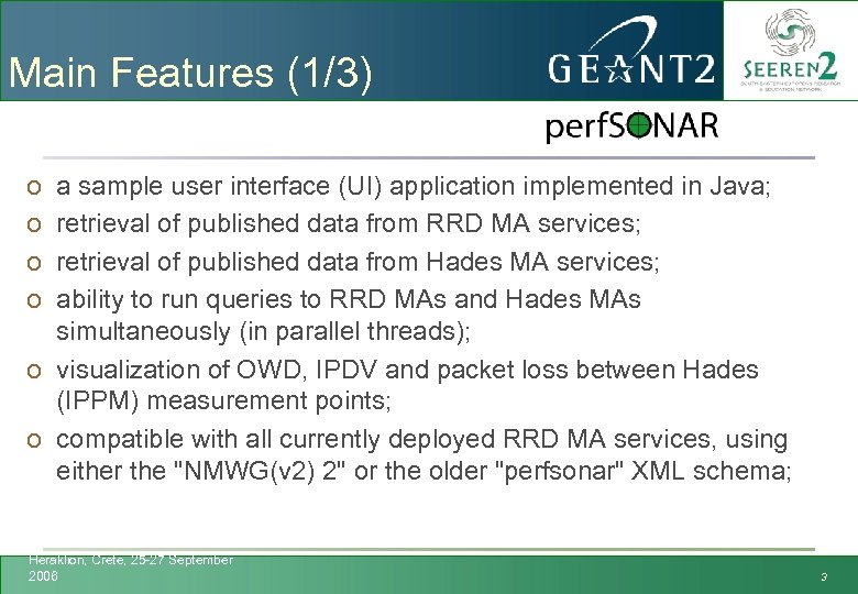 Main Features (1/3) o o a sample user interface (UI) application implemented in Java;