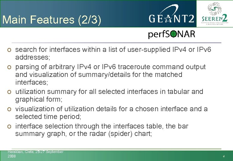 Main Features (2/3) o search for interfaces within a list of user-supplied IPv 4