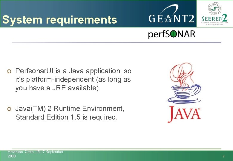 System requirements o Perfsonar. UI is a Java application, so it's platform-independent (as long