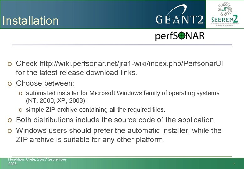 Installation o Check http: //wiki. perfsonar. net/jra 1 -wiki/index. php/Perfsonar. UI for the latest