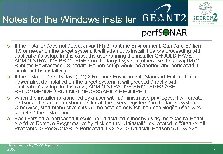 Notes for the Windows installer o If the installer does not detect Java(TM) 2