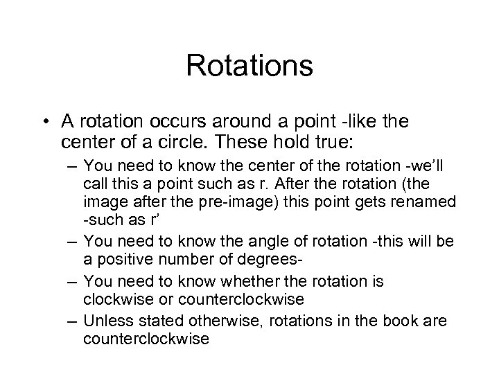 Rotations • A rotation occurs around a point -like the center of a circle.