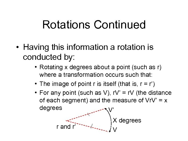 Rotations Continued • Having this information a rotation is conducted by: • Rotating x