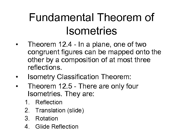 Fundamental Theorem of Isometries • • • Theorem 12. 4 - In a plane,