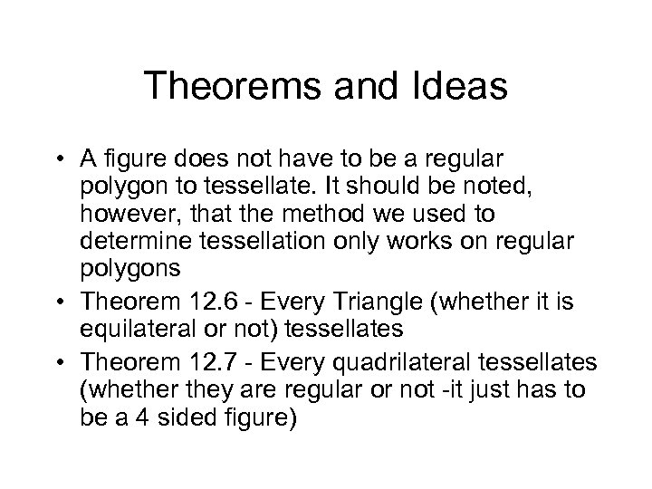 Theorems and Ideas • A figure does not have to be a regular polygon