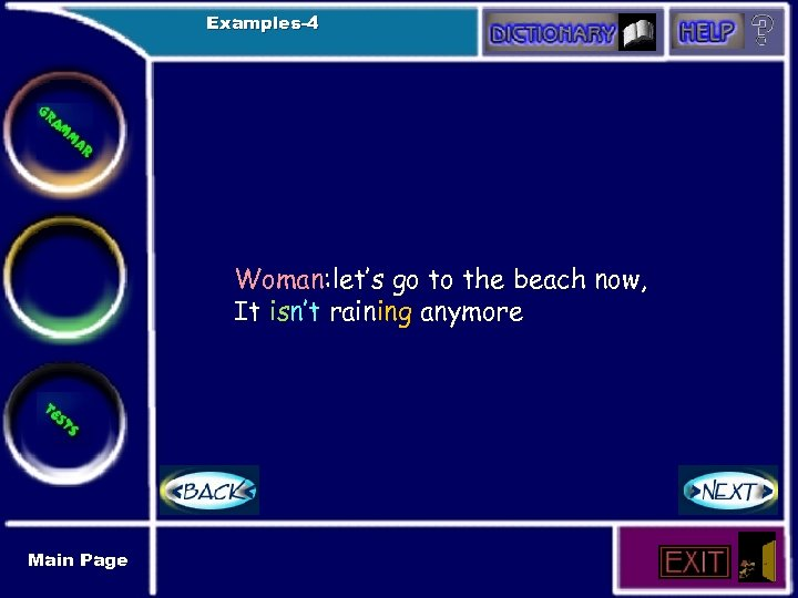 Examples-4 Woman: let's go to the beach now, It isn't raining anymore Main Page