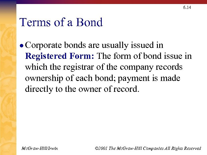 6. 14 Terms of a Bond l Corporate bonds are usually issued in Registered