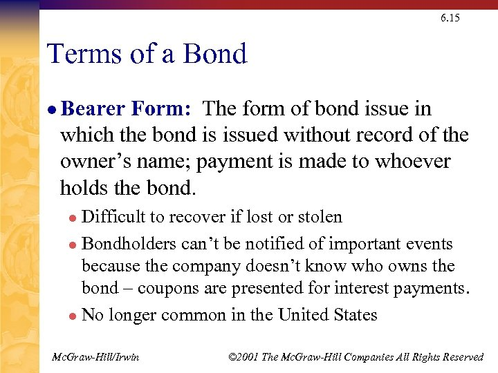 6. 15 Terms of a Bond l Bearer Form: The form of bond issue