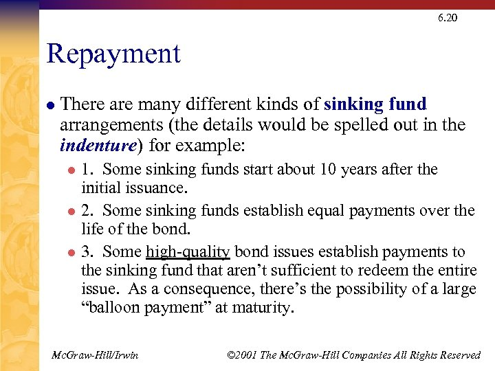 6. 20 Repayment l There are many different kinds of sinking fund arrangements (the