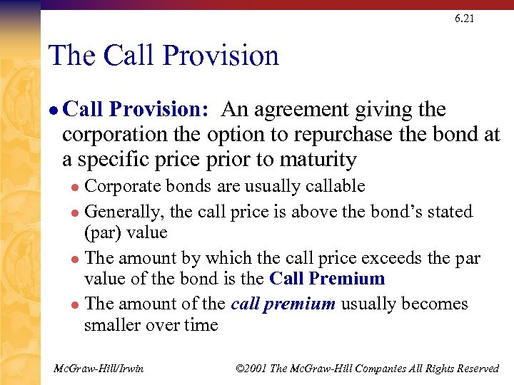 6. 21 The Call Provision l Call Provision: An agreement giving the corporation the