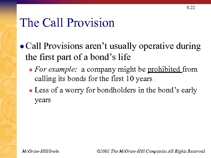 6. 22 The Call Provision l Call Provisions aren't usually operative during the first
