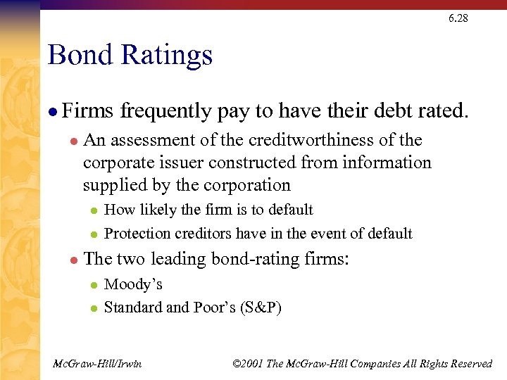 6. 28 Bond Ratings l Firms l An assessment of the creditworthiness of the