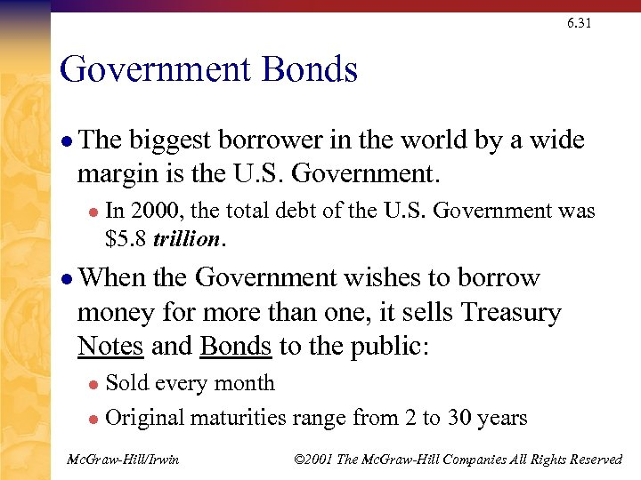 6. 31 Government Bonds l The biggest borrower in the world by a wide