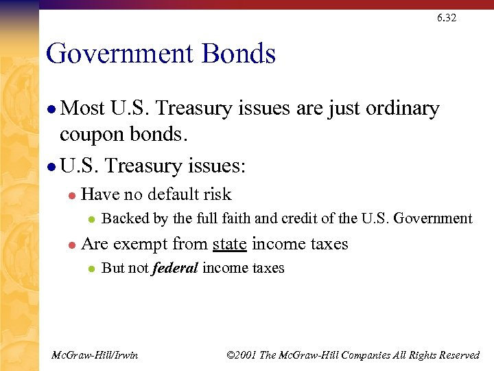 6. 32 Government Bonds l Most U. S. Treasury issues are just ordinary coupon
