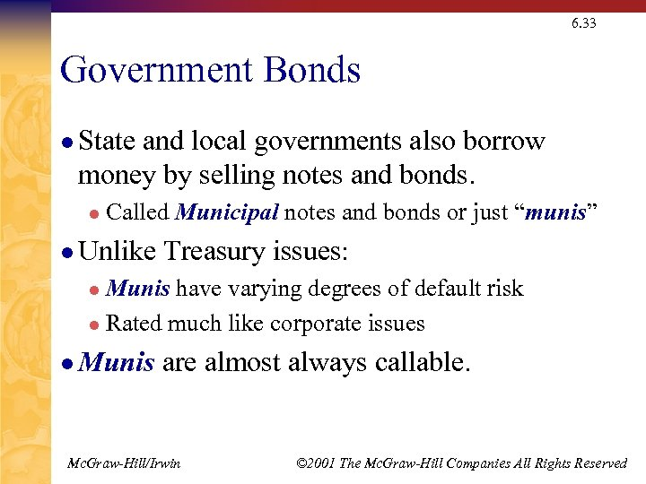 6. 33 Government Bonds l State and local governments also borrow money by selling