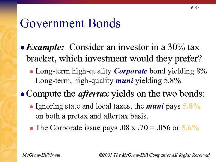 6. 35 Government Bonds l Example: Consider an investor in a 30% tax bracket,