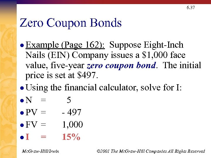6. 37 Zero Coupon Bonds l Example (Page 162): Suppose Eight-Inch Nails (EIN) Company