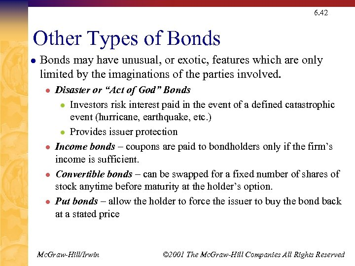 6. 42 Other Types of Bonds l Bonds may have unusual, or exotic, features