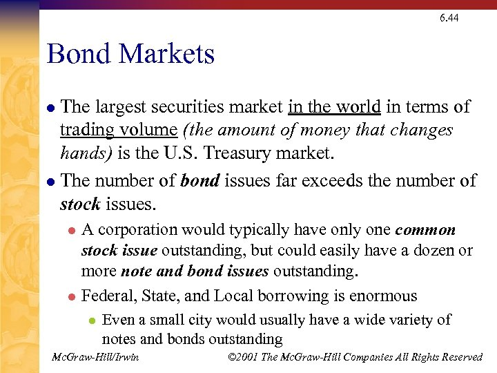 6. 44 Bond Markets The largest securities market in the world in terms of
