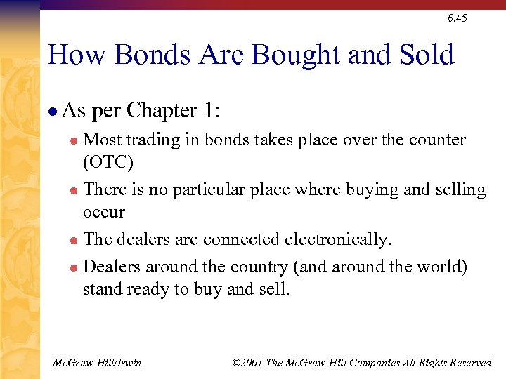 6. 45 How Bonds Are Bought and Sold l As per Chapter 1: Most