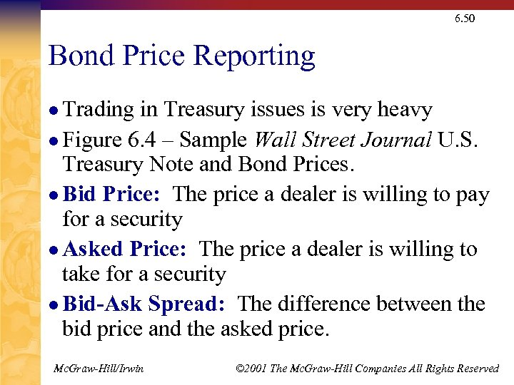 6. 50 Bond Price Reporting l Trading in Treasury issues is very heavy l