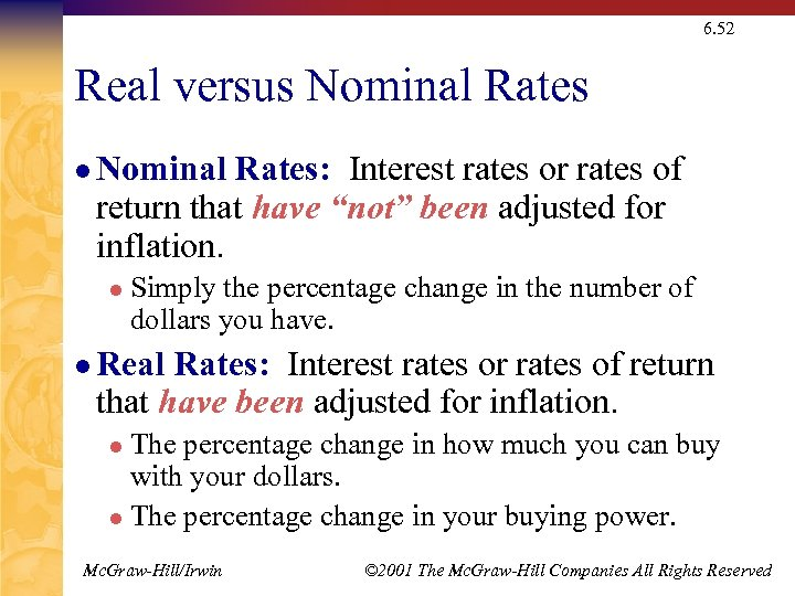 6. 52 Real versus Nominal Rates l Nominal Rates: Interest rates or rates of