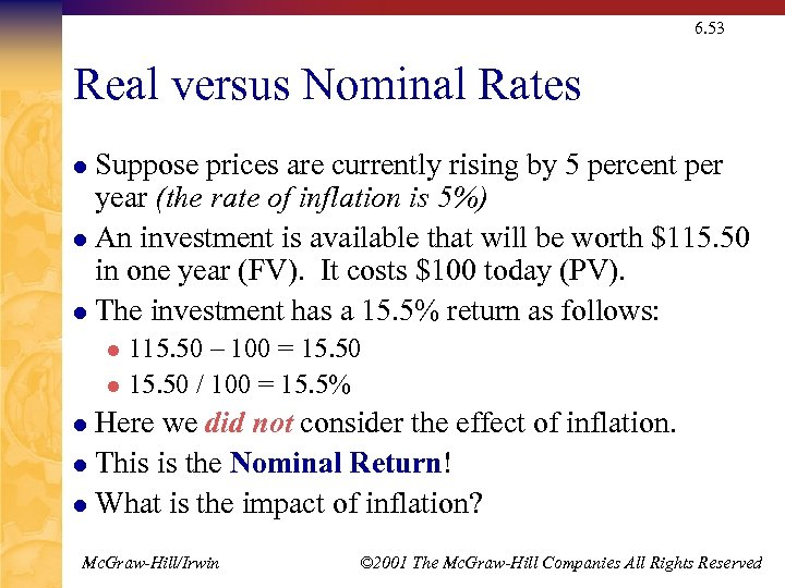 6. 53 Real versus Nominal Rates Suppose prices are currently rising by 5 percent