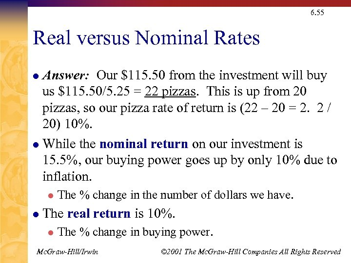 6. 55 Real versus Nominal Rates Answer: Our $115. 50 from the investment will