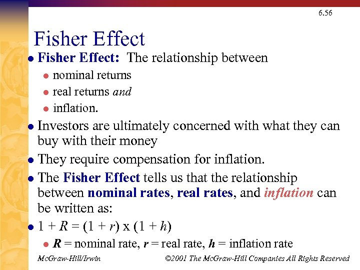 6. 56 Fisher Effect l Fisher Effect: The relationship between nominal returns l real