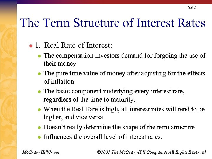 6. 62 The Term Structure of Interest Rates l 1. Real Rate of Interest: