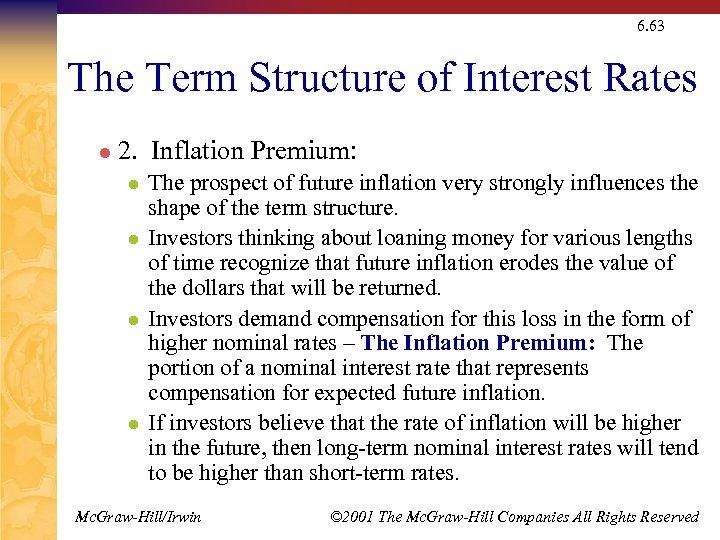 6. 63 The Term Structure of Interest Rates l 2. Inflation Premium: l l