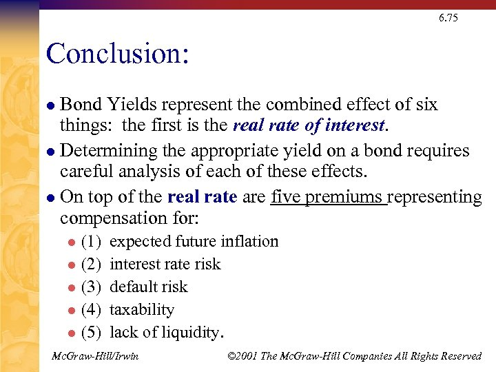 6. 75 Conclusion: Bond Yields represent the combined effect of six things: the first