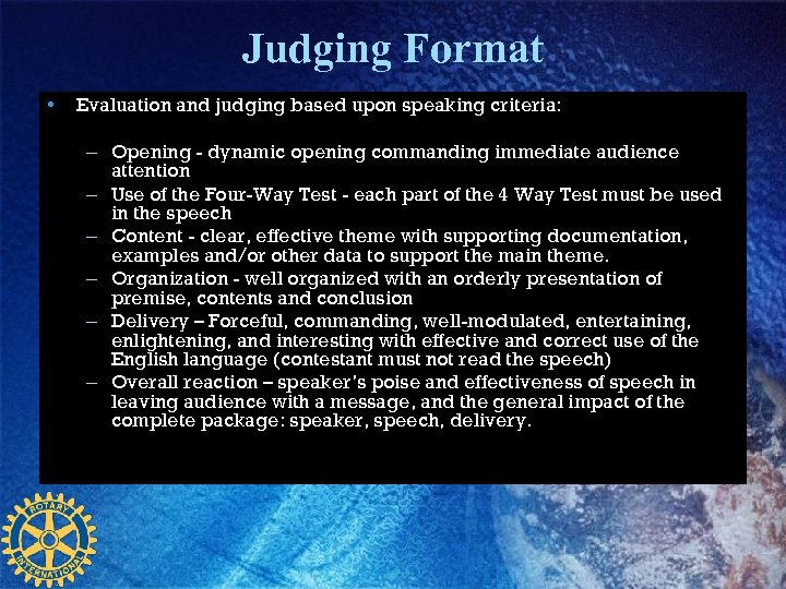 Judging Format • Evaluation and judging based upon speaking criteria: – Opening - dynamic