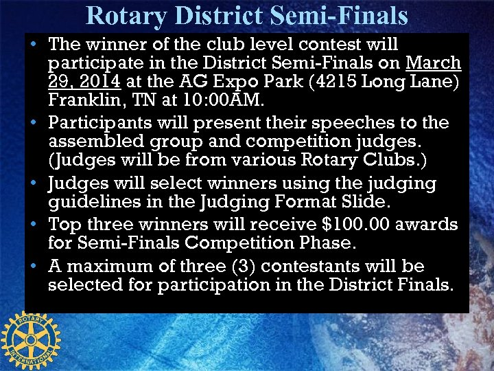 Rotary District Semi-Finals • The winner of the club level contest will participate in