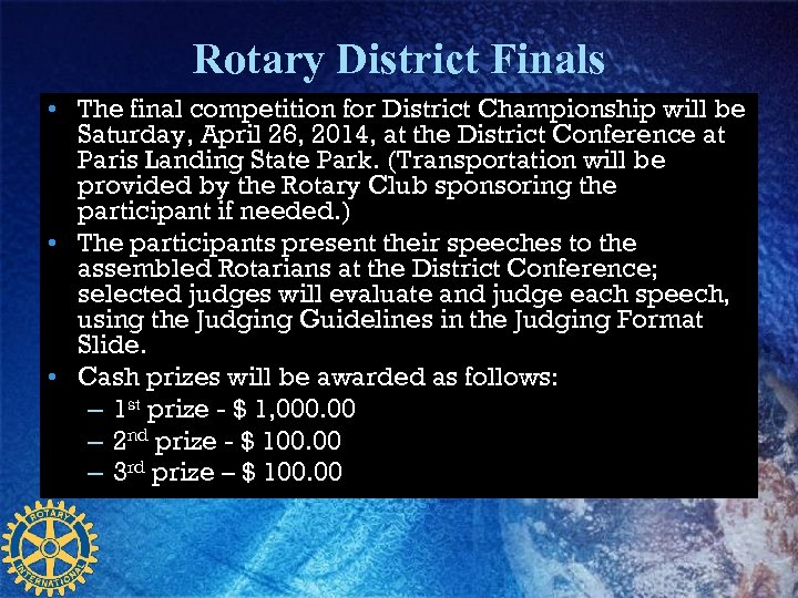 Rotary District Finals • The final competition for District Championship will be Saturday, April