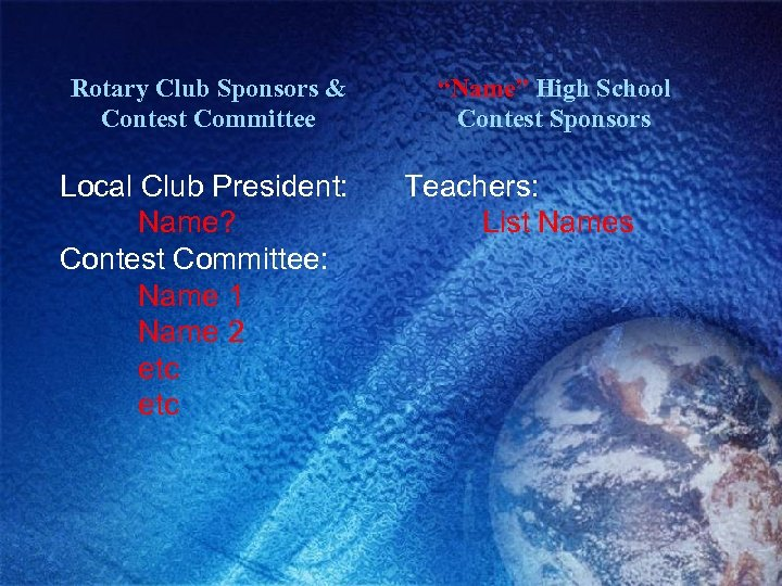Rotary Club Sponsors & Contest Committee Local Club President: Name? Contest Committee: Name 1