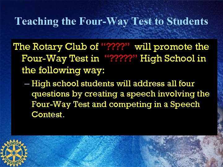 """Teaching the Four-Way Test to Students The Rotary Club of """"? ? """" will"""