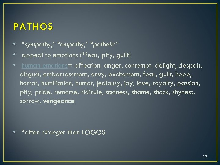 """PATHOS • """"sympathy, """" """"empathy, """" """"pathetic"""" • appeal to emotions (*fear, pity, guilt)"""