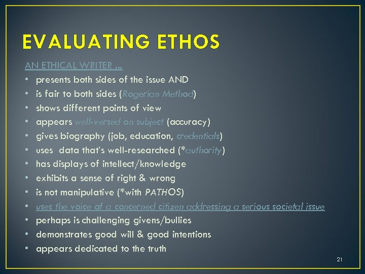 EVALUATING ETHOS AN ETHICAL WRITER. . . • presents both sides of the issue