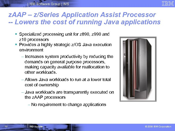 IBM Software Group   IMS z. AAP – z/Series Application Assist Processor -- Lowers