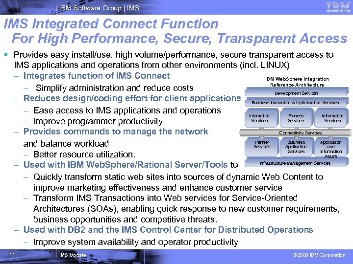 IBM Software Group   IMS Integrated Connect Function For High Performance, Secure, Transparent Access