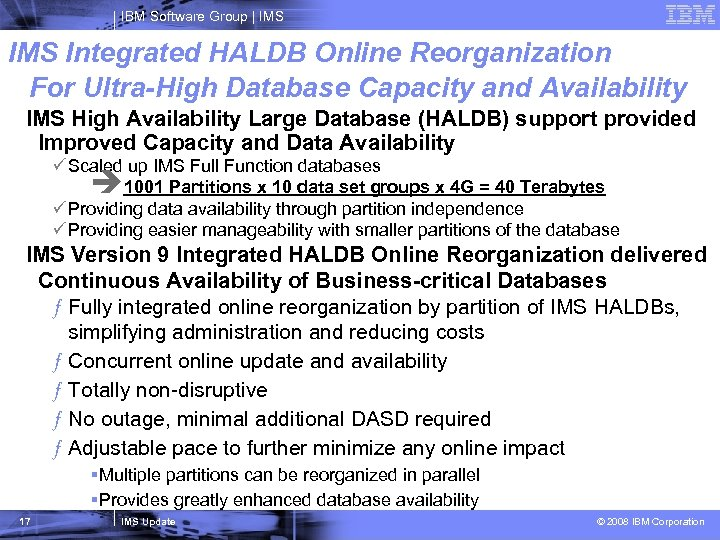 IBM Software Group   IMS Integrated HALDB Online Reorganization For Ultra-High Database Capacity and