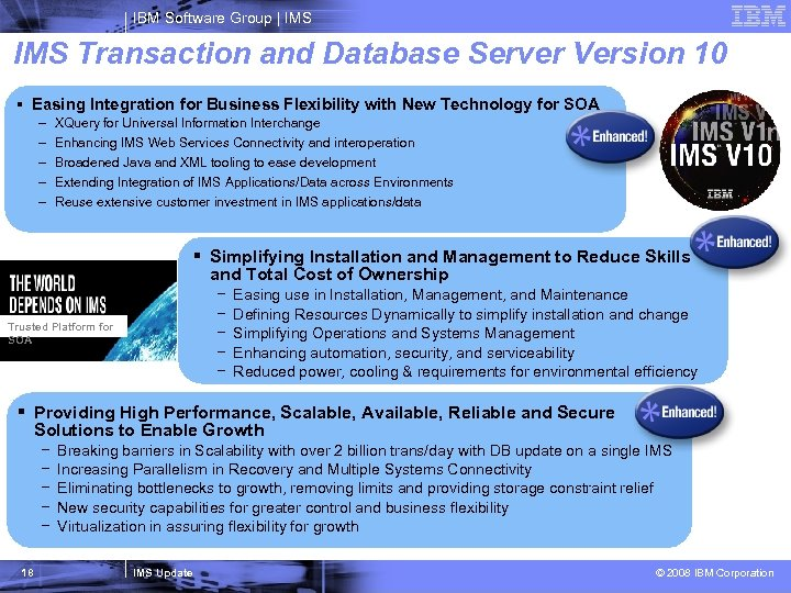 IBM Software Group   IMS Transaction and Database Server Version 10 § Easing Integration