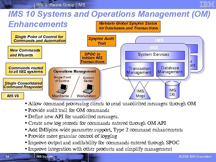 IBM Software Group   IMS 10 Systems and Operations Management (OM) Maintain Global Sysplex