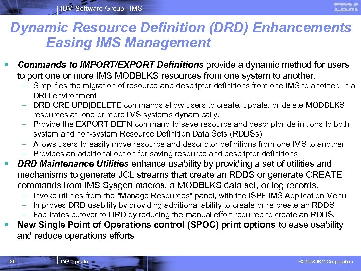 IBM Software Group   IMS Dynamic Resource Definition (DRD) Enhancements Easing IMS Management §