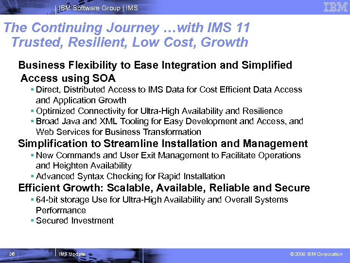 IBM Software Group   IMS The Continuing Journey …with IMS 11 Trusted, Resilient, Low