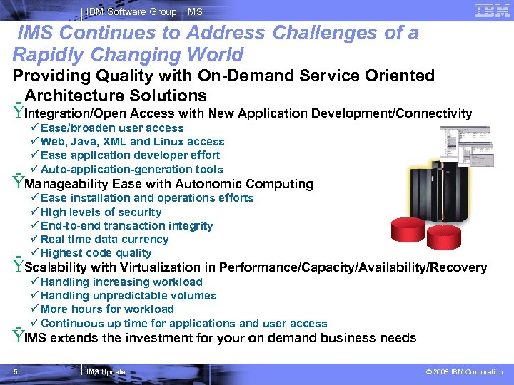 IBM Software Group   IMS Continues to Address Challenges of a Rapidly Changing World