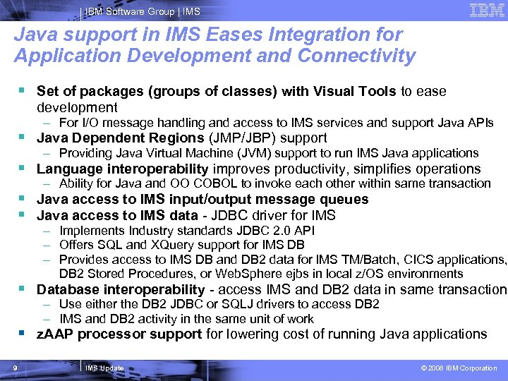 IBM Software Group   IMS Java support in IMS Eases Integration for Application Development