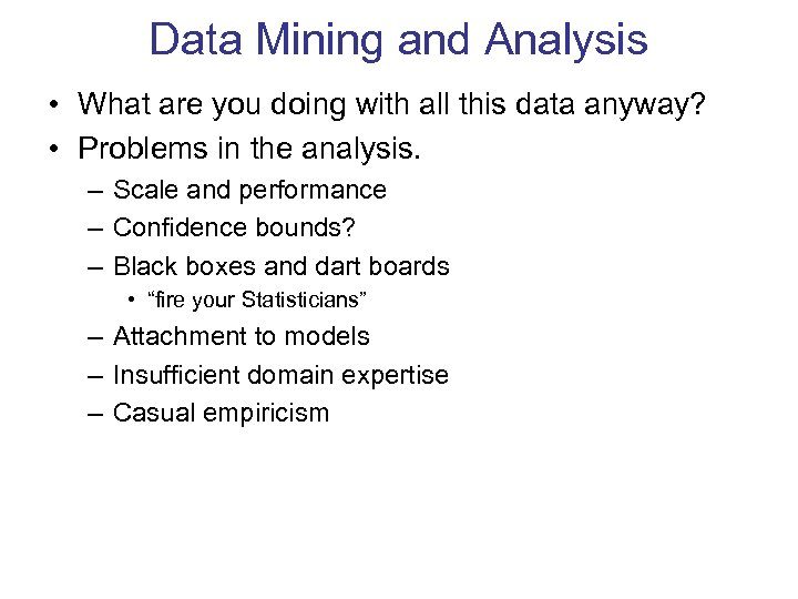 Data Mining and Analysis • What are you doing with all this data anyway?