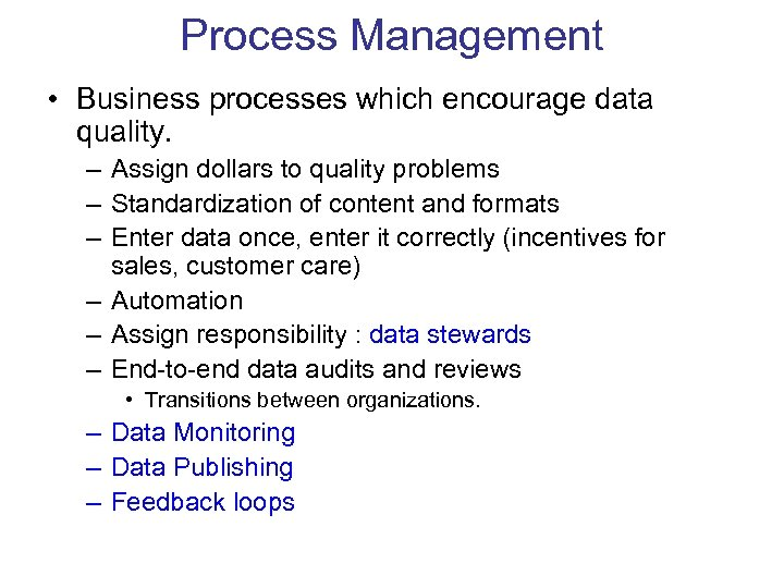 Process Management • Business processes which encourage data quality. – Assign dollars to quality